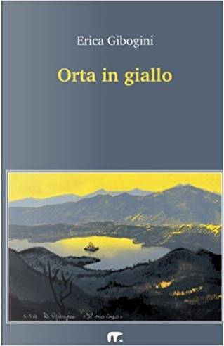 Orta in giallo by Erica Gibogini