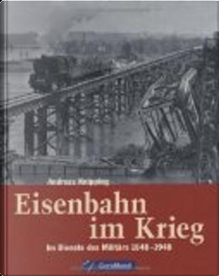 Eisenbahn im Krieg by Andreas Knipping