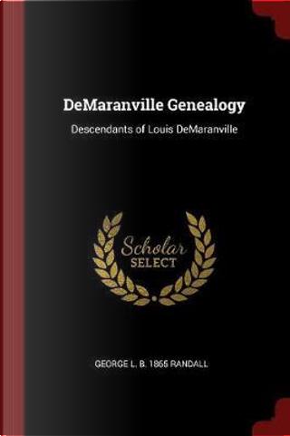 Demaranville Genealogy by George L. B. Randall