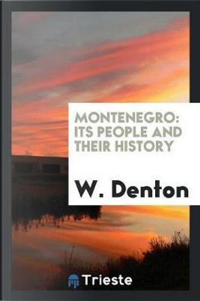 Montenegro by W. Denton