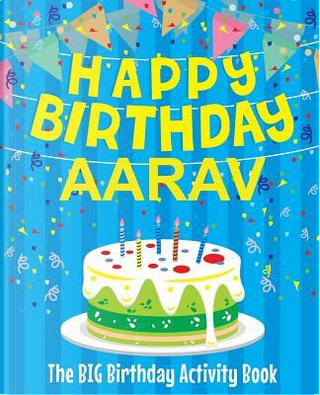 Happy Birthday Aarav - The Big Birthday Activity Book by BirthdayDr