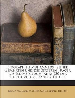 Biographien Muhammeds by Eduard Sachau