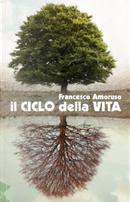 Il ciclo della vita by Francesco Amoruso