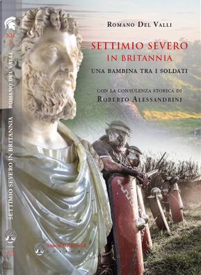 Settimio Severo in Britannia by Romano Del Valli