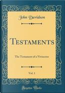 Testaments, Vol. 1 by John Davidson
