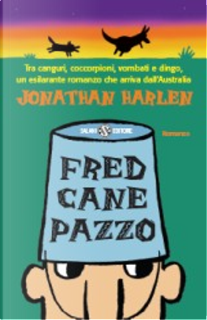Fred cane pazzo by Jonathan Harlen