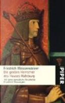 Die großen Herrscher des Hauses Habsburg by Friedrich Weissensteiner