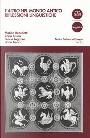 L'altro nel mondo antico by Carla Bruno, Felicia Logozzo, Liana Tronci, Marina Benedetti