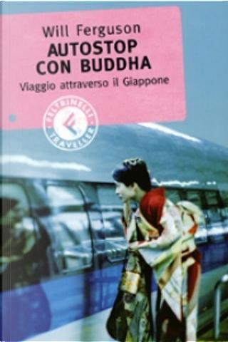 Autostop con Buddha by Will Ferguson