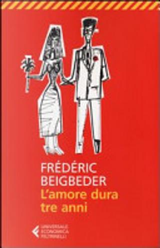 L'amore dura tre anni by Frederic Beigbeder