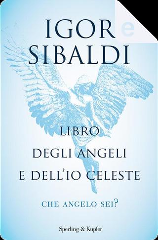 Libro degli angeli e dell'Io celeste by Igor Sibaldi