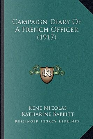 Campaign Diary of a French Officer (1917) by Rene Nicolas