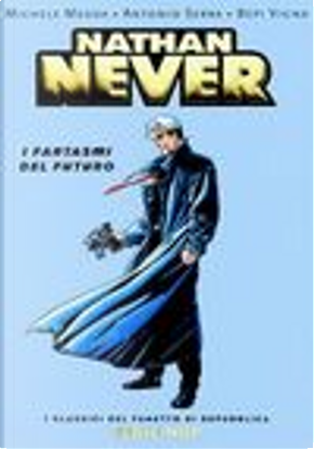 Nathan Never. I fantasmi del futuro by Antonio Serra, Bepi Vigna