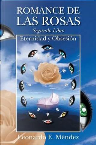 Romance de las rosas. Segundo Libro by Leonardo E. Mendez