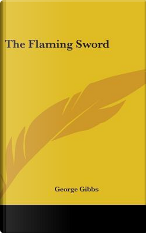 The Flaming Sword by George Gibbs
