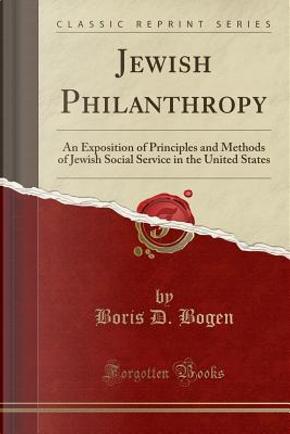 Jewish Philanthropy by Boris D. Bogen