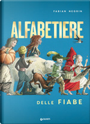 Alfabetiere delle fiabe by Fabian Negrin