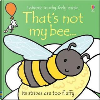 That's not my bee... by FIONA WATT