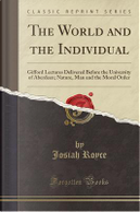 The World and the Individual by Josiah Royce