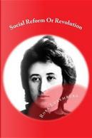 Social Reform or Revolution by Rosa Luxemburg