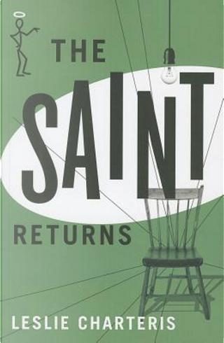 The Saint Returns by Leslie Charteris