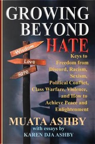 Growing Beyond Hate by Dr. Karen Dja Ashby
