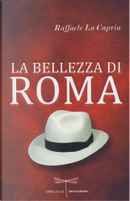 La bellezza di Roma by Raffaele La Capria