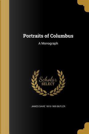 PORTRAITS OF COLUMBUS by James Davie 1815-1905 Butler