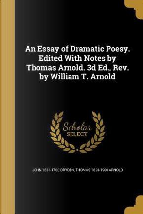 ESSAY OF DRAMATIC POESY EDITED by John 1631-1700 Dryden