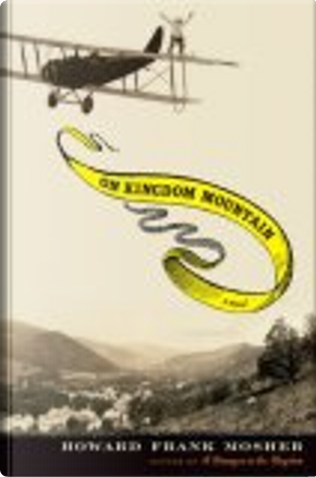 On Kingdom Mountain by Howard Frank Mosher