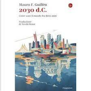 2030 d.C. by Mauro F. Guillén