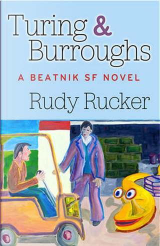 Turing & Burroughs by Rudy Rucker
