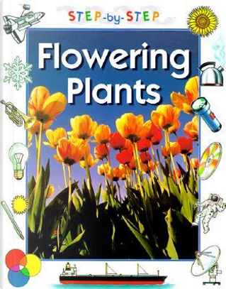 Flowering Plants by Chris Oxlade