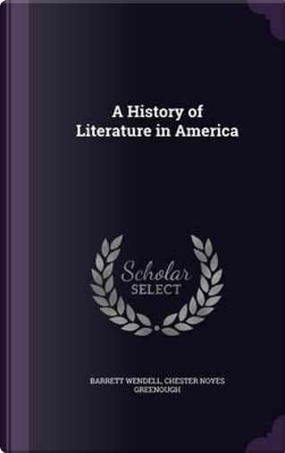 A History of Literature in America by Barrett Wendell