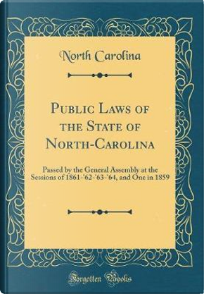 Public Laws of the State of North-Carolina by North Carolina