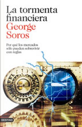 La tormenta financiera by George Soros
