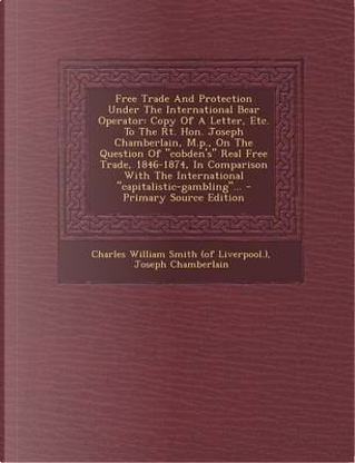 Free Trade and Protection Under the International Bear Operator by Joseph Chamberlain