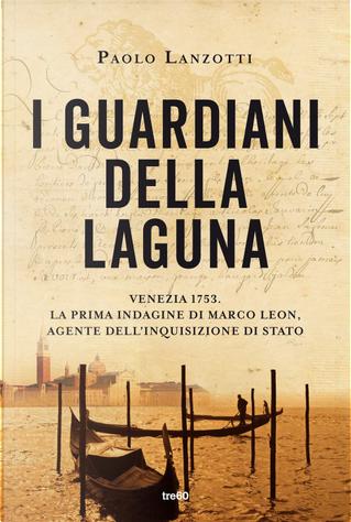 I guardiani della laguna by Paolo Lanzotti