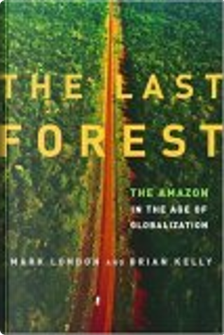 The Last Forest by Brian Kelly, Mark London