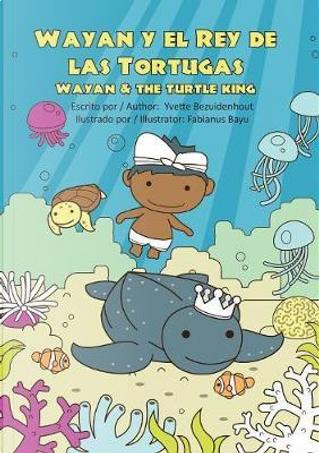 Wayan y El Rey de Las Tortugas by Yvette Bezuidenhout