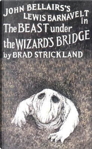 John Bellairs's Lewis Barnavelt in the Beast from the Wizard's Bridge by Brad Strickland