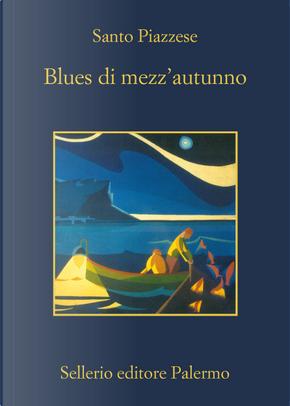 Blues di mezz'autunno by Santo Piazzese