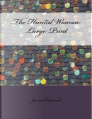 The Hunted Woman by James Oliver Curwood