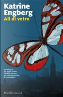 Ali di vetro by Katrine Engberg