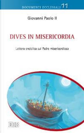 Dives in misericordia. Lettera enciclica sul Padre misericordioso by Giovanni Paolo II (papa)