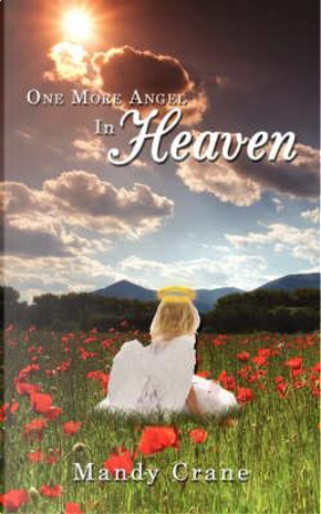 One More Angel in Heaven by Mandy Crane