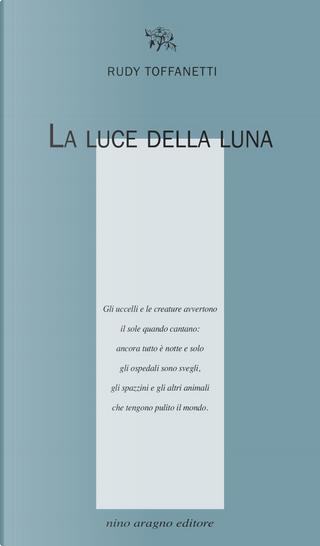 La luce della luna by Rudy Toffanetti
