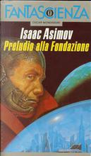 Preludio alla Fondazione by Isaac Asimov