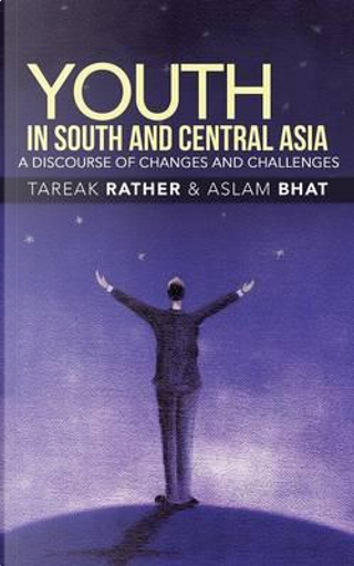 Youth in South and Central Asia by Tareak Rather