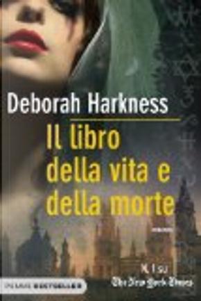 Il libro della vita e della morte by Deborah Harkness